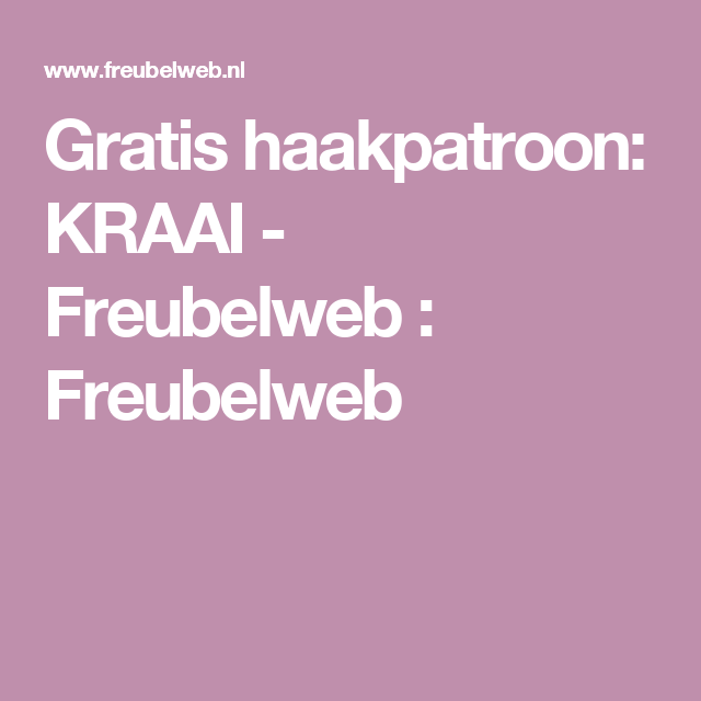 Gratis haakpatroon: KRAAI - Freubelweb : Freubelweb
