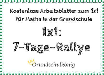 Teste Dein Wissen: 1x1-Rallye über 7 Tage Es gibt 7 Arbeitsblätter ...