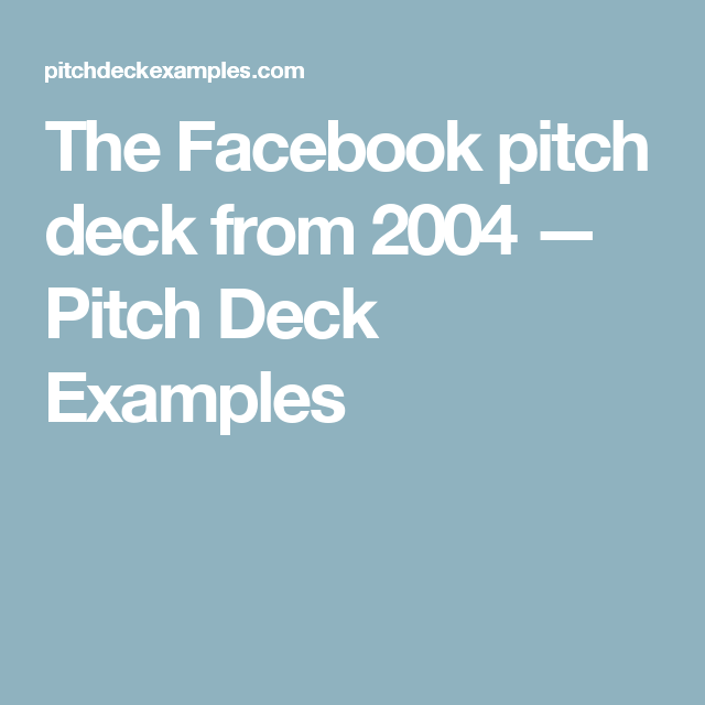 The Facebook pitch deck from 2004 — Pitch Deck Examples