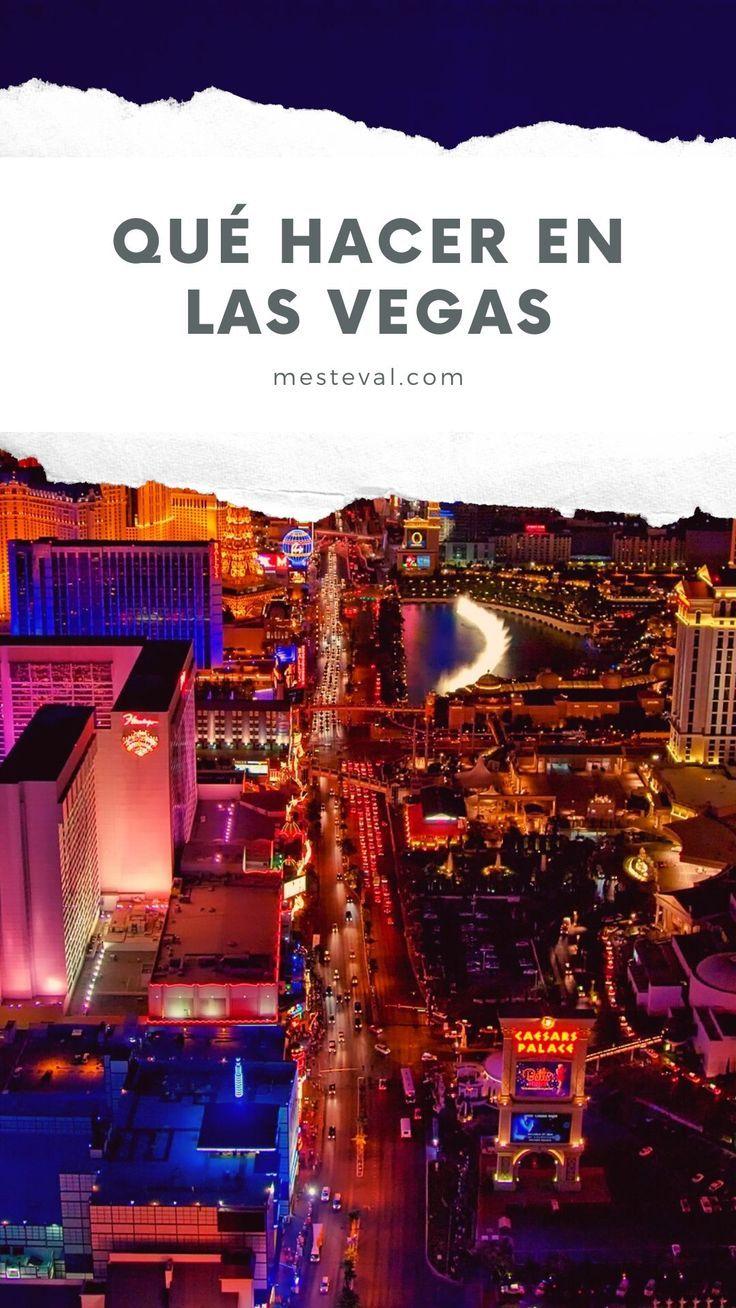 Lo Que Debes Ver Y Hacer En Las Vegas Lo Mejor En Atracciones Las Vegas Turismo Aventura Viajes