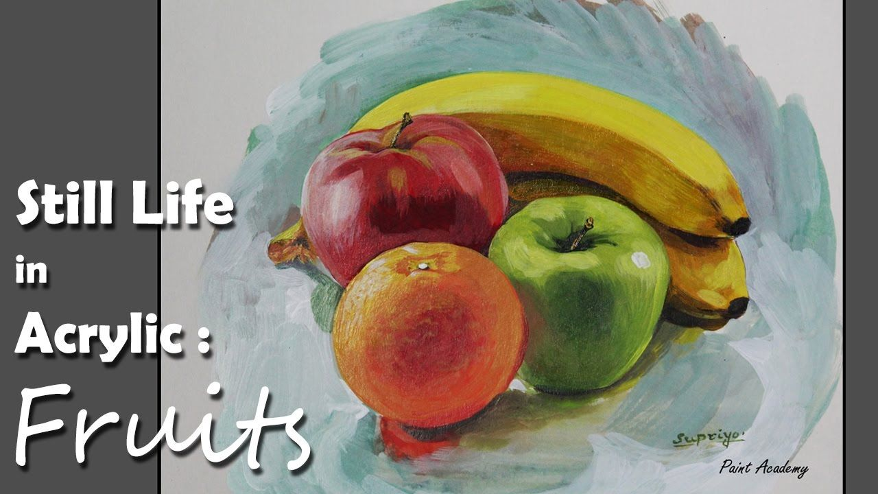 Acrylic Painting Fruits Step By Step Still Life Painting