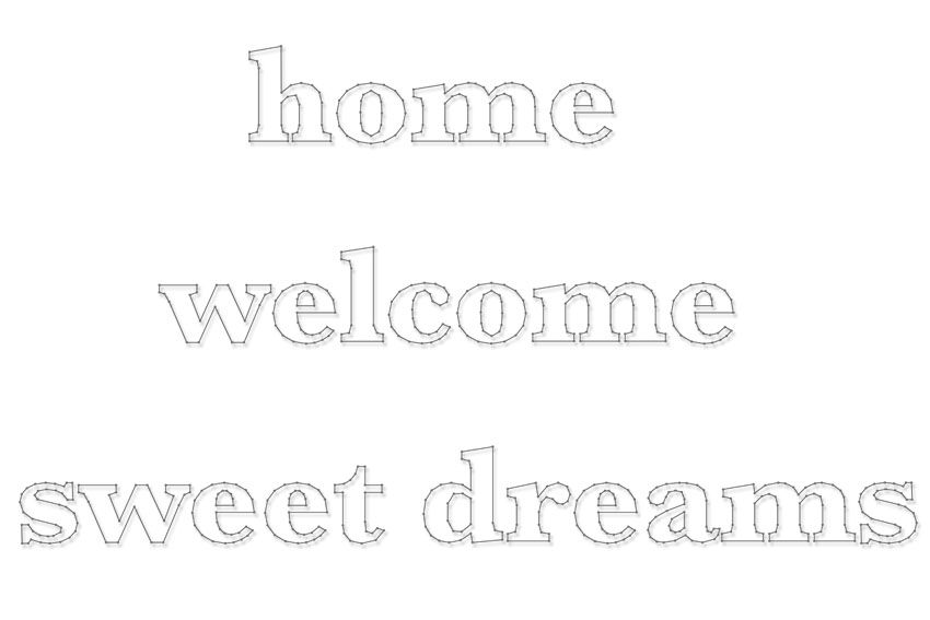 String-art pattern text combi WELCOME | HOME | SWEET DREAMS (17cm high letters)