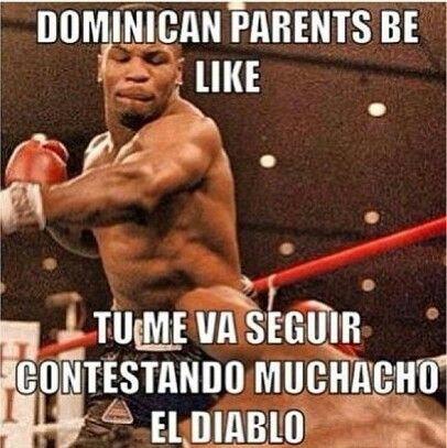Dominican Parents Be Like Funny Spanish Jokes Dominicans Be Like Spanish Jokes