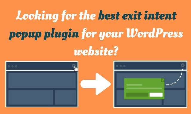 Looking for the best exit intent popup plugin for your WordPress website?