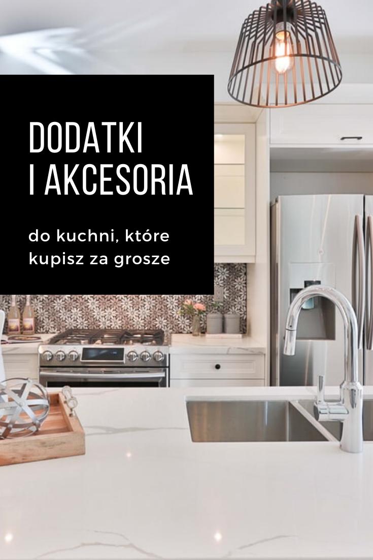 Funkcjonalne Dodatki I Akcesoria Do Kuchni Ktore Kupisz Za Doslownie Kilka Zlotych Home Decor Decals Home Decor Decor