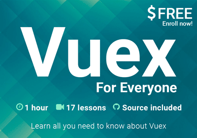 Free Vue js Tutorial Video Course: Vuex for Everyone | Vue in 2019