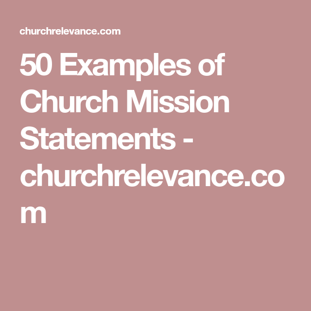 50 Examples Of Church Mission Statements Churchrelevance