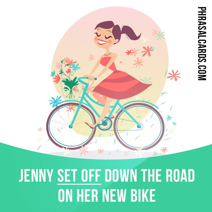 """""""Set Off"""" Means """"to Start A Journey"""". Example: Jenny Set"""