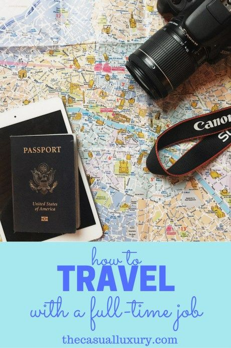 how to travel with a full-time job // how to travel more // traveling with a job // travel tips // guide to traveling more
