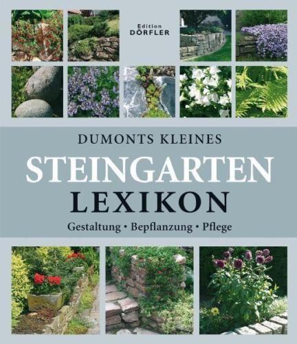Dumonts Kleines Steingarten Lexikon Von Hermann Hackstein Und Wota Wehmayer  (2006, Gebundene Ausgabe)