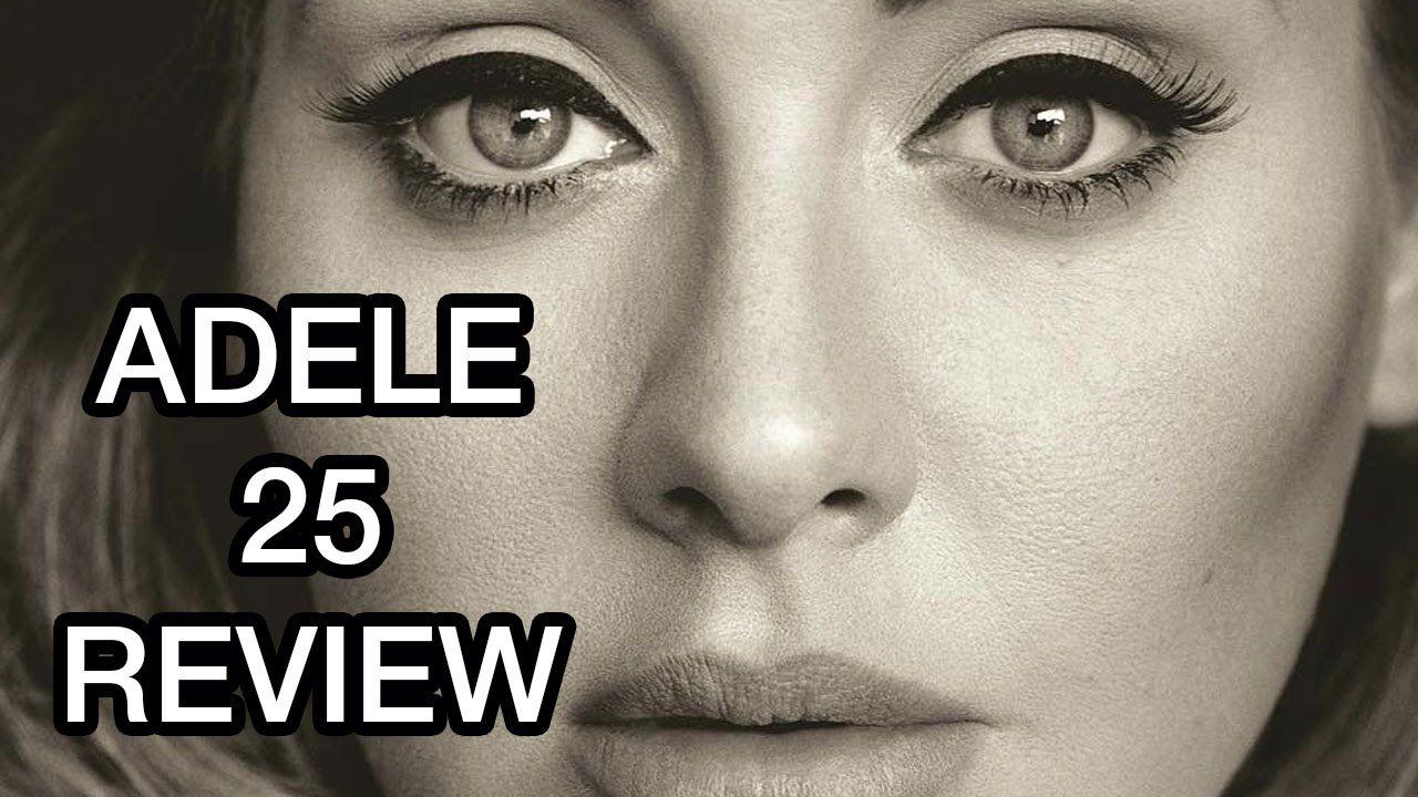 Adele 25 Full Album Review Saddest Lyrics Best Crying Moments