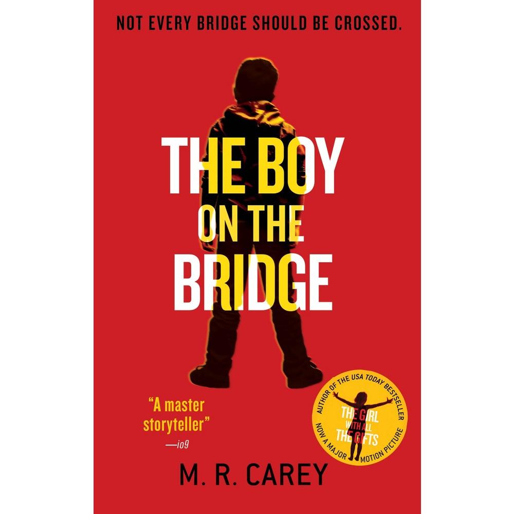 Boy On The Bridge (hardcover) (m R Carey)