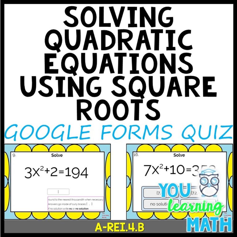 Solving Quadratic Equations Using Square Roots Google Forms Quiz 20 Problems Quadratics Solving Quadratic Equations Algebra Lessons [ 1000 x 1000 Pixel ]