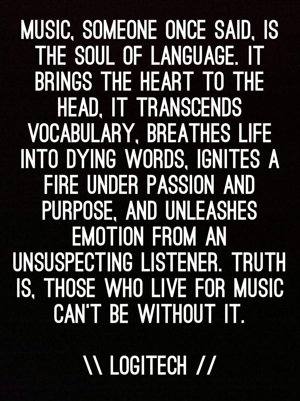 Music Is The Soul Of Language I Love This Quote So I Decided It