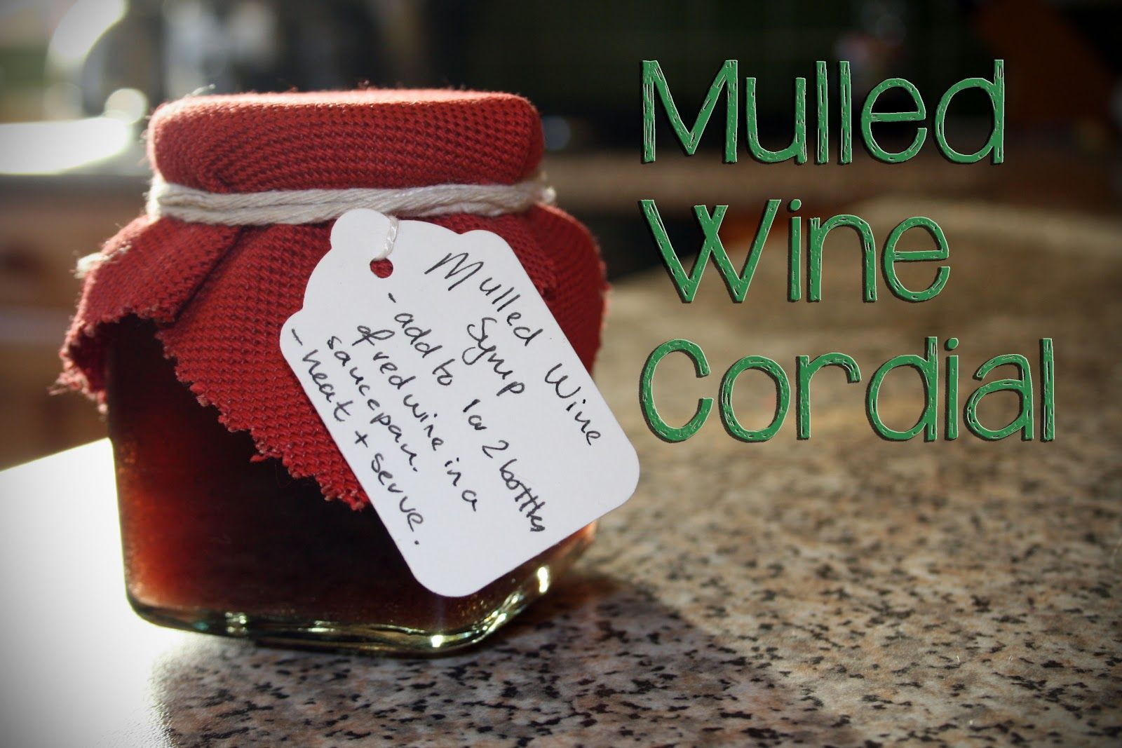 How To Make Mulled Wine Cordial Amanda Collins Blogspot Com Mulled Wine Cordial Recipe Mulled