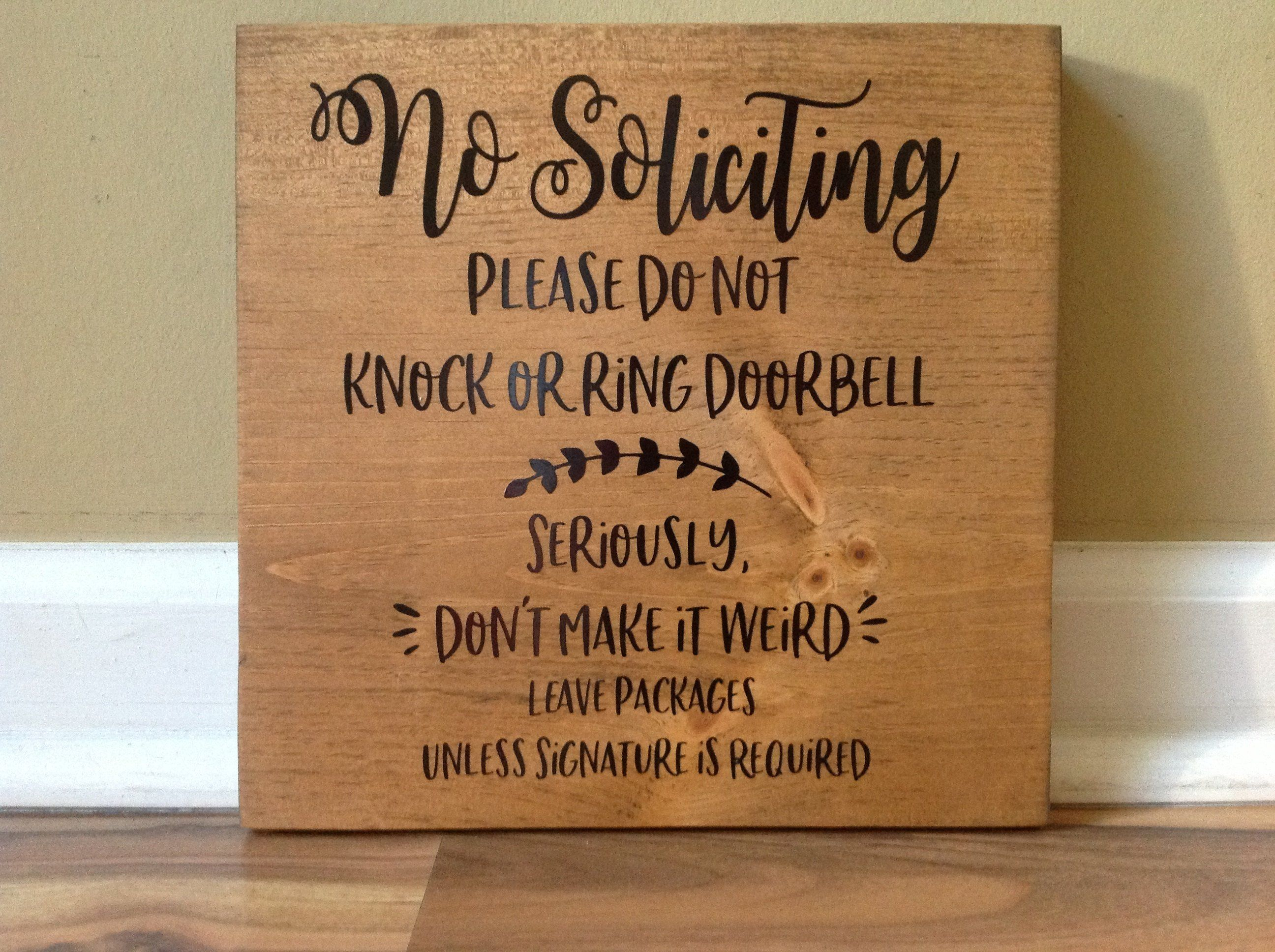 No Soliciting Sign Please Do Not Knock Or Ring The Doorbell Don T Make It Weird Funny Front Door Sign Leave Pa No Soliciting Signs Front Door Signs Custom Sign