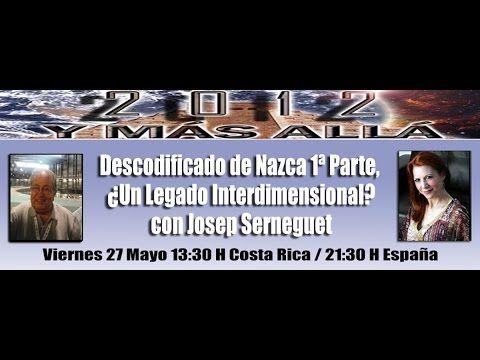 Descodificado de Nazca 1ª Parte, ¿Un Legado Interdimensional? Con Josep ...