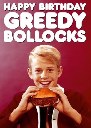 Happy Birthday Greedy Bollocks Rude Birthday Card #FunnyCards #BirthdayCards #DeanMorrisCards #LOL #RudeCards #GreetingCards  #FunnyBirthdayCards