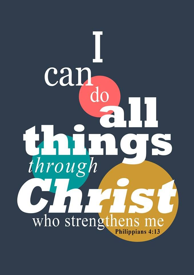 I Can Do All Things Through Christ Who Strengthens Me Philippians