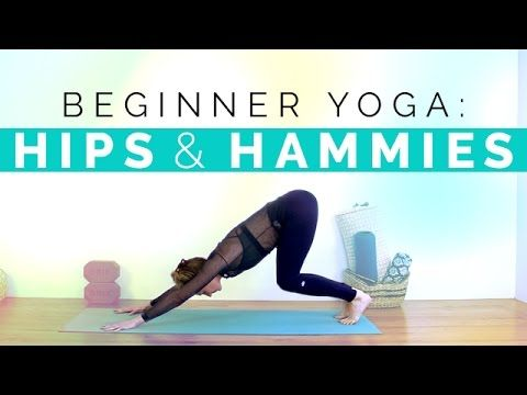 40 minutes beginner yoga class hips and hamstrings