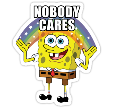 Spongebob Nobody Cares Sticker By Kirkdstevens Music Stickers