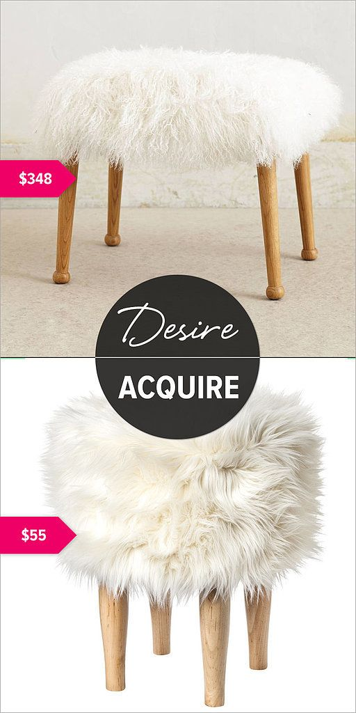 fluffy stool, cute for a makeup vanity.  Affordable Cozy Decor | POPSUGAR