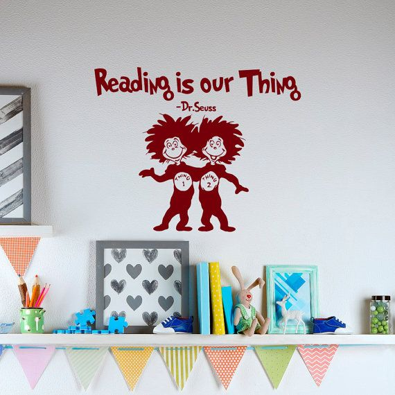 Reading Is Our Thing Dr Seuss Vinyl Wall Decals Quotes For