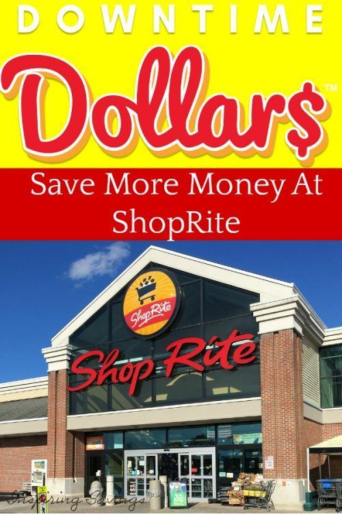 Save EVEN More Money At ShopRite with Downtime Dollars