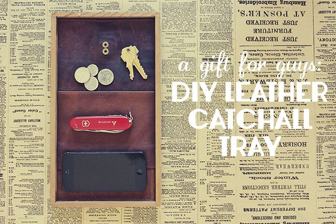 1st Wedding Anniversary Gift Ideas For Men: DIY Gift For Him: Upcyled Leather Catchall Tray