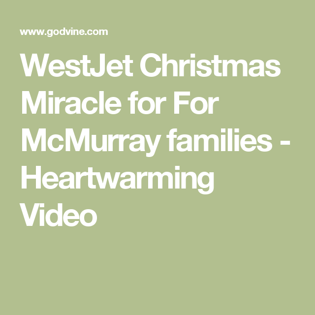WestJet Christmas Miracle for For McMurray families - Heartwarming Video