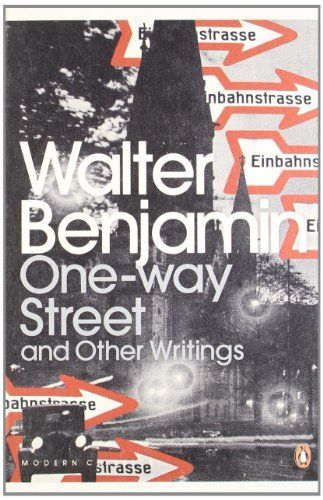 Oneway Street And Other Writings Penguin Modern Classics By  Oneway Street And Other Writings Penguin Modern Classics By Walter  Benjamin Includes His Essay On Surrealism Where Can I Buy Book Reports also Thesis Argumentative Essay  Disertation Help