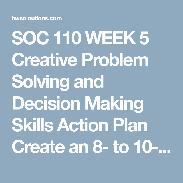 SOC 110 WEEK 5 Creative Problem Solving and Decision Making