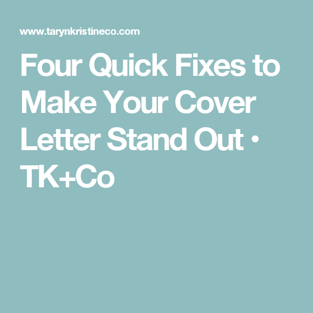 Four Quick Fixes To Make Your Cover Letter Stand Out  Make Your