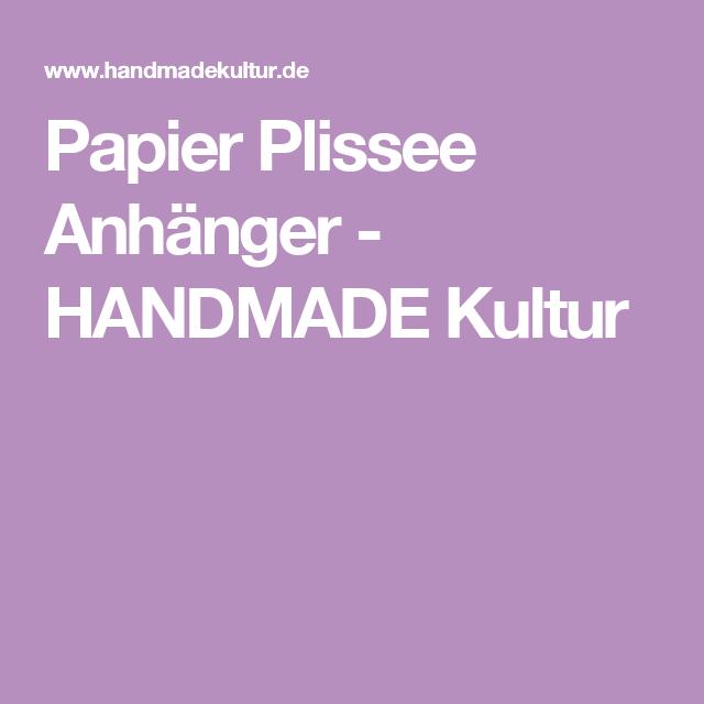 Papier Plissee Anhänger - HANDMADE Kultur