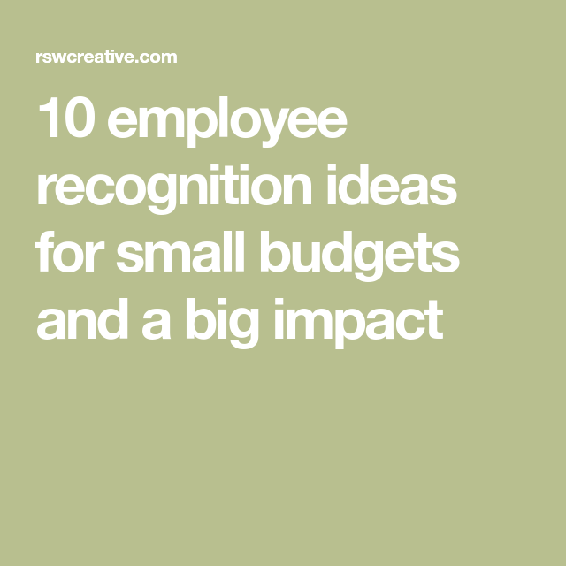 10 employee recognition ideas for small budgets and a big impact ...