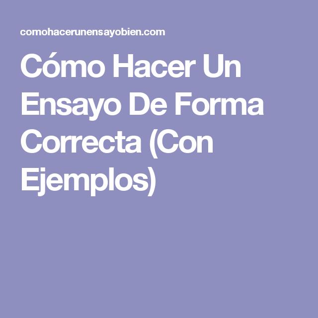 Cómo Hacer Un Ensayo De Forma Correcta (Con Ejemplos)   escritura y ...