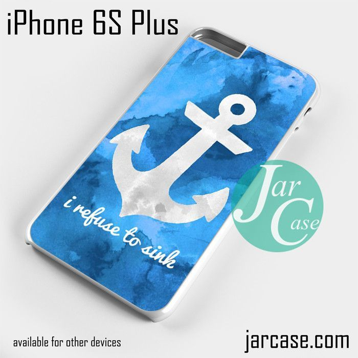 I refuse to sink Phone case for iPhone 6S Plus and other iPhone devices