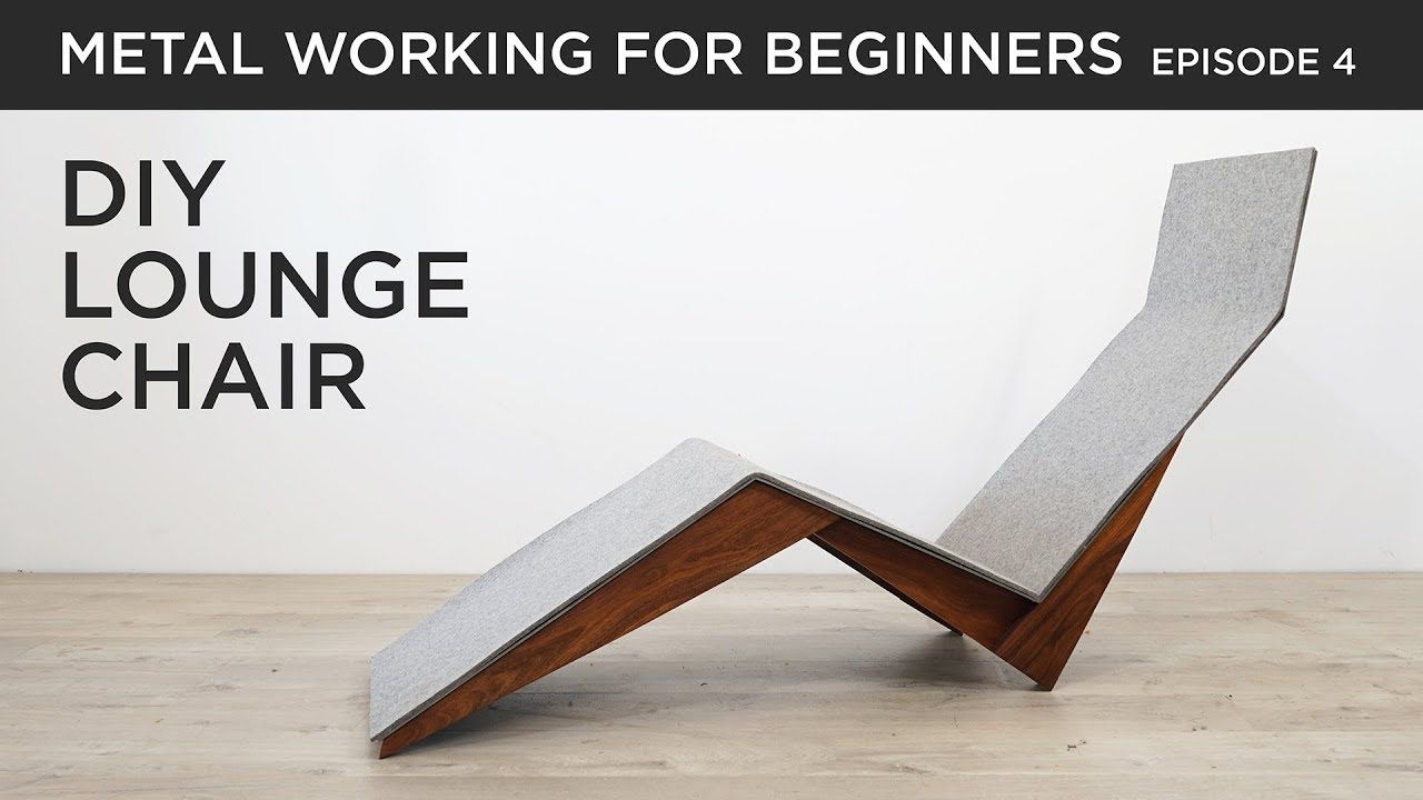 Diy Modern Lounge Chair Metalworking For Beginners Ep4 With