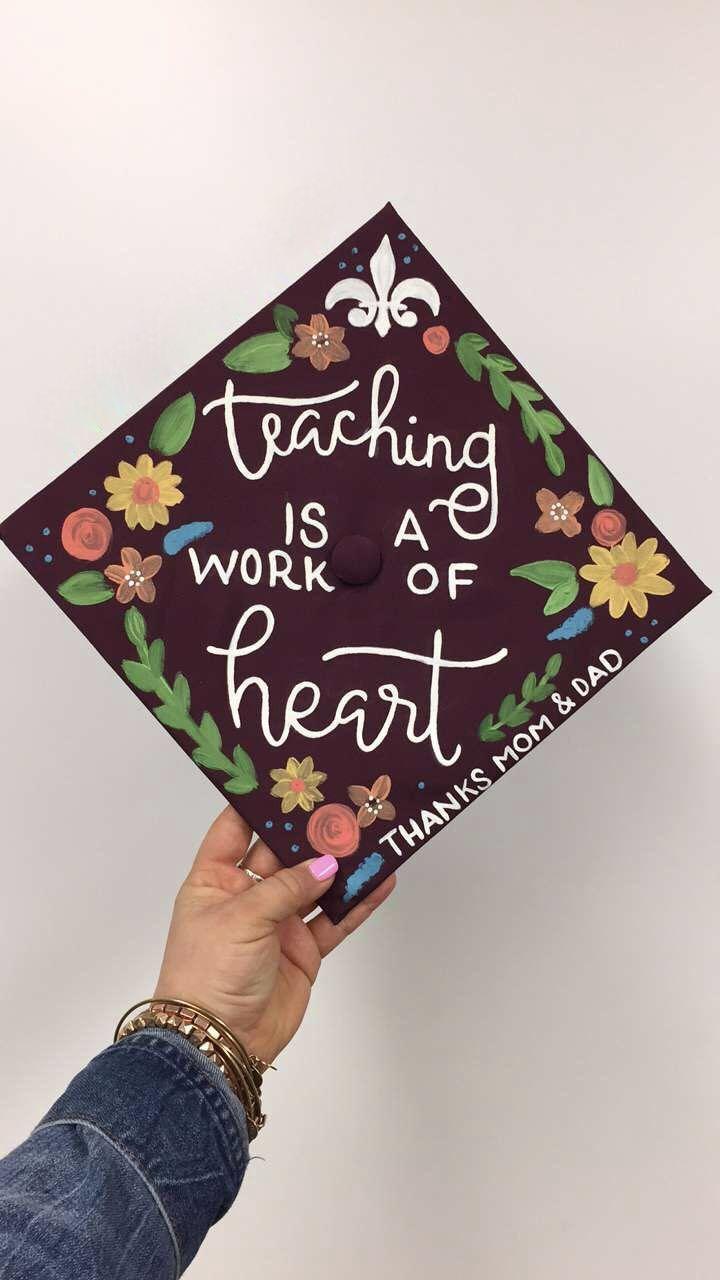 Decorating graduation cap ideas for teachers - Teaching Is A Work Of Heart Teaching Graduation Cap Flowers Fleurdelis