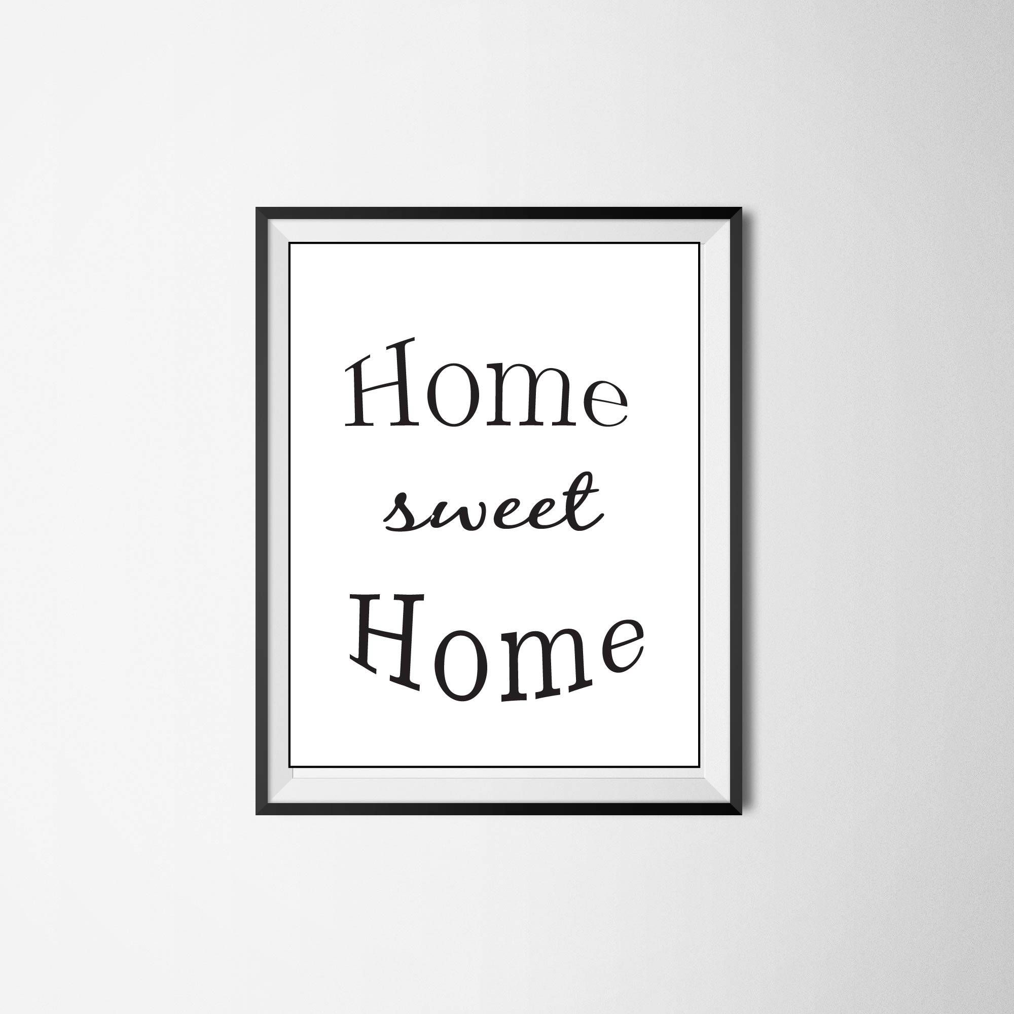 Home Sweet Home Print Wall Art Home Sweet Home Printable