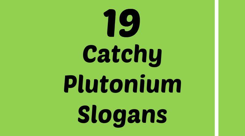 Plutonium Slogans Element Slogans Pinterest Slogan