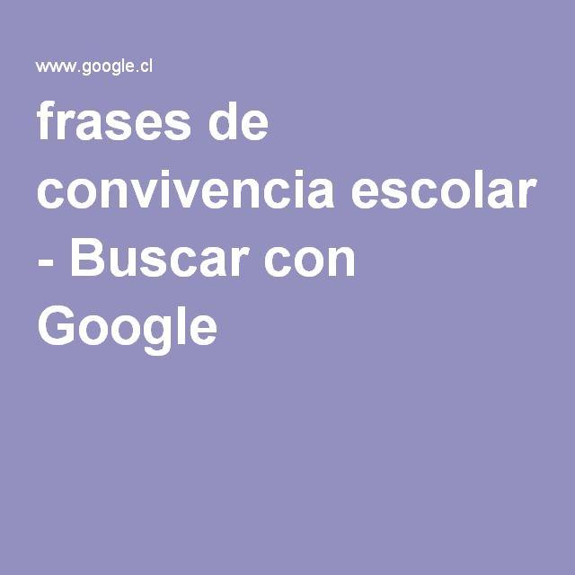 frases de convivencia escolar - Buscar con Google | frases ...