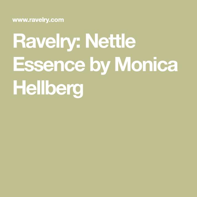 Ravelry: Nettle Essence by Monica Hellberg