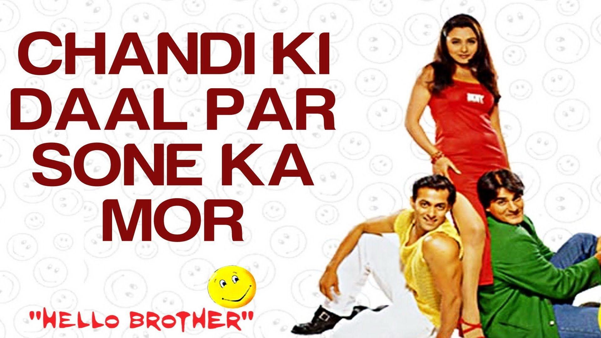 Chandi Ki Daal Par Hello Brother Salman Khan Rani Mukherjee Salm