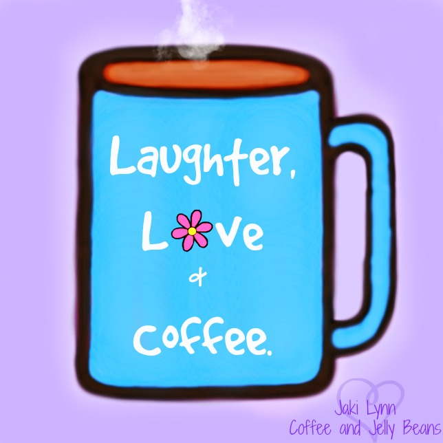 Laughter, Love and Coffee. ~ Coffee and Jelly Beans ...
