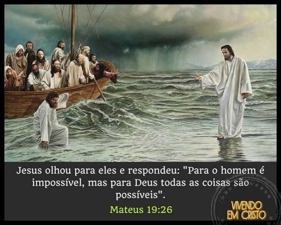 Para Deus Não Existe O Impossível Mateus 19 26 Imagens De Jesus Frases Construtivas Jesus