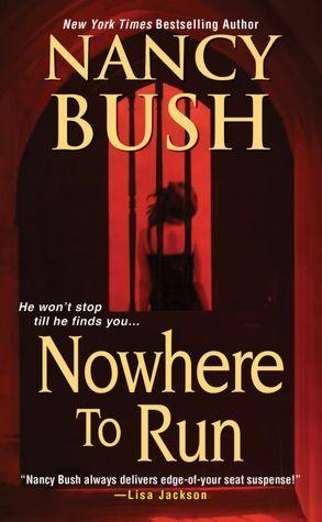 Nowhere to Run - Nancy Bush - so full of suspense!