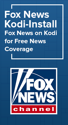 How To Install Fox News On Kodi Follow These Amazing Steps And Get Free News Coverage Kodi Free News Fox News Channel