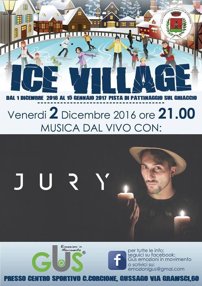 Ritorna l'Ice Village, venerdì 2 dicembre concerto di Jury - http://www.gussagonews.it/ice-village-pista-pattinaggio-ghiaccio-concerto-jury-dicembre-2016/