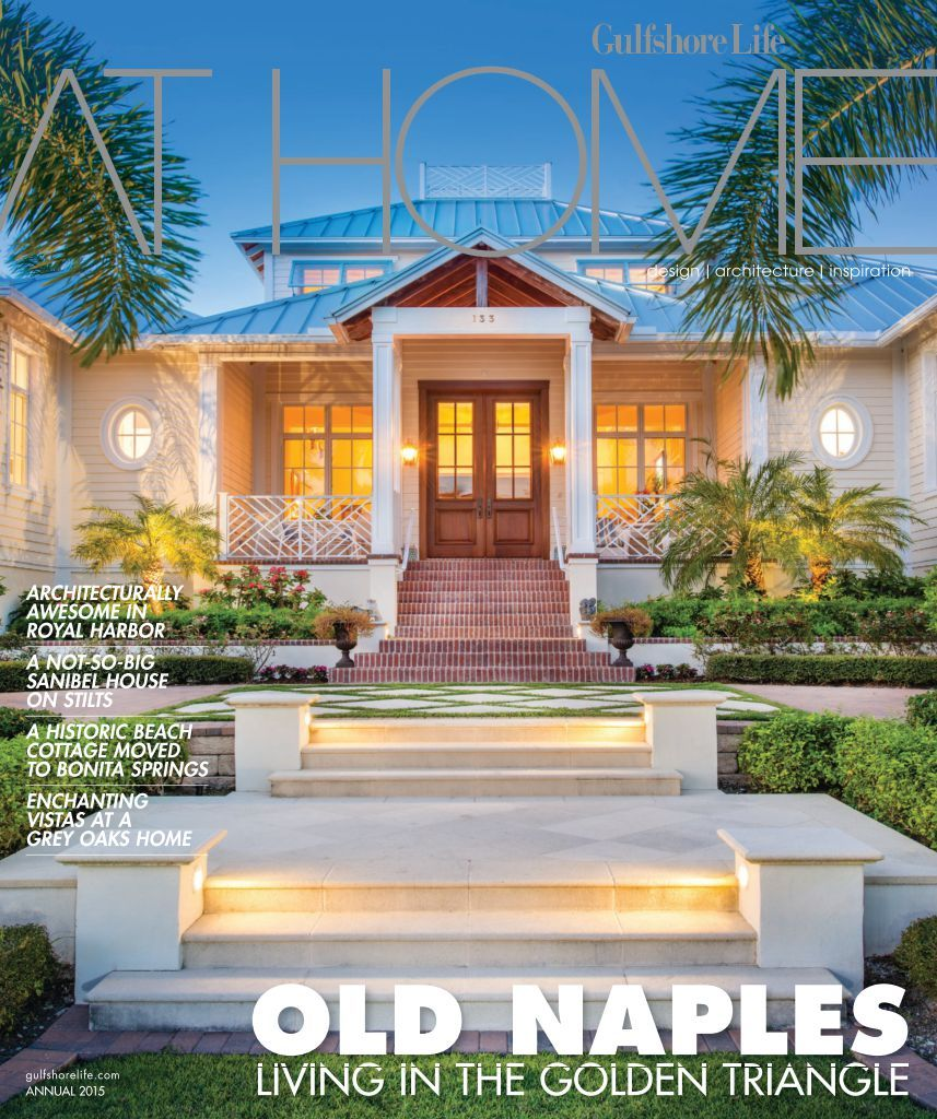 2015 Annual Issue Gulfshore Life At Home Magazine Click To Read Magazine Online Free Now Naples Flori House And Home Magazine House On Stilts Old Naples